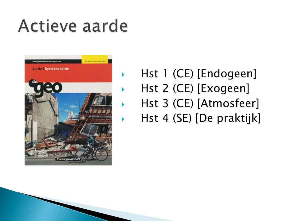 Actieve aarde Hst 1 (CE) [Endogeen] Hst 2 (CE) [Exogeen]